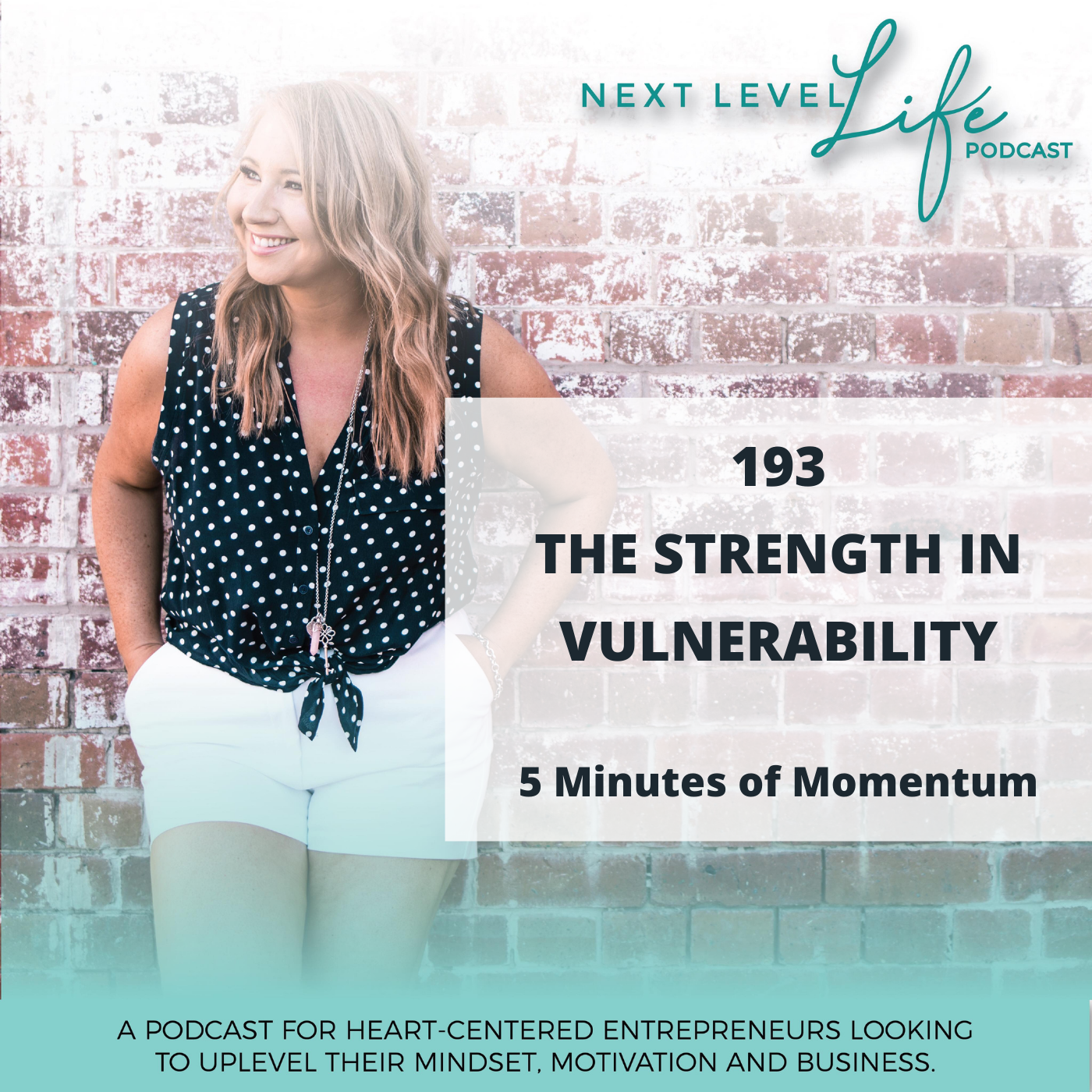 next level life podcast strength in vulnerability